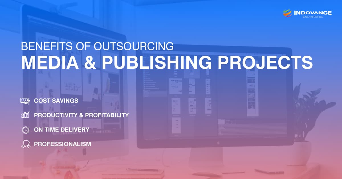 Benefits of Media and Publishing Outsourcing