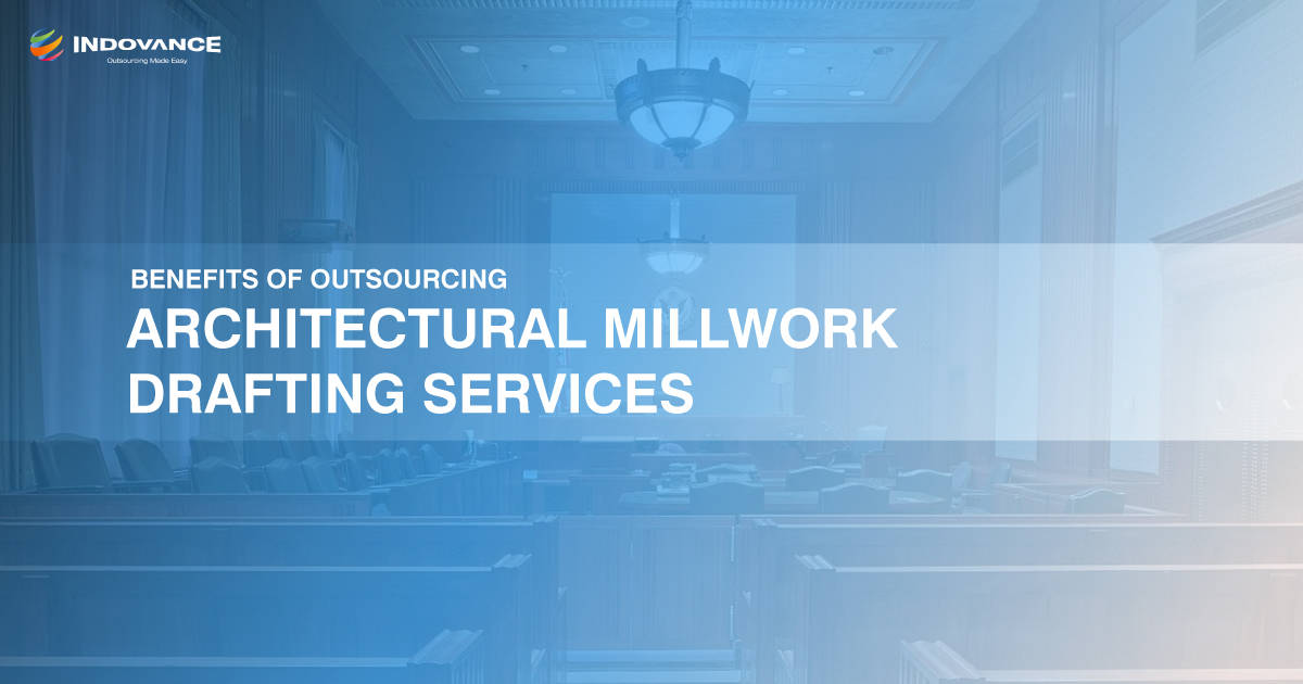 Benefits of Outsourcing Architectural Millwork Drafting Services
