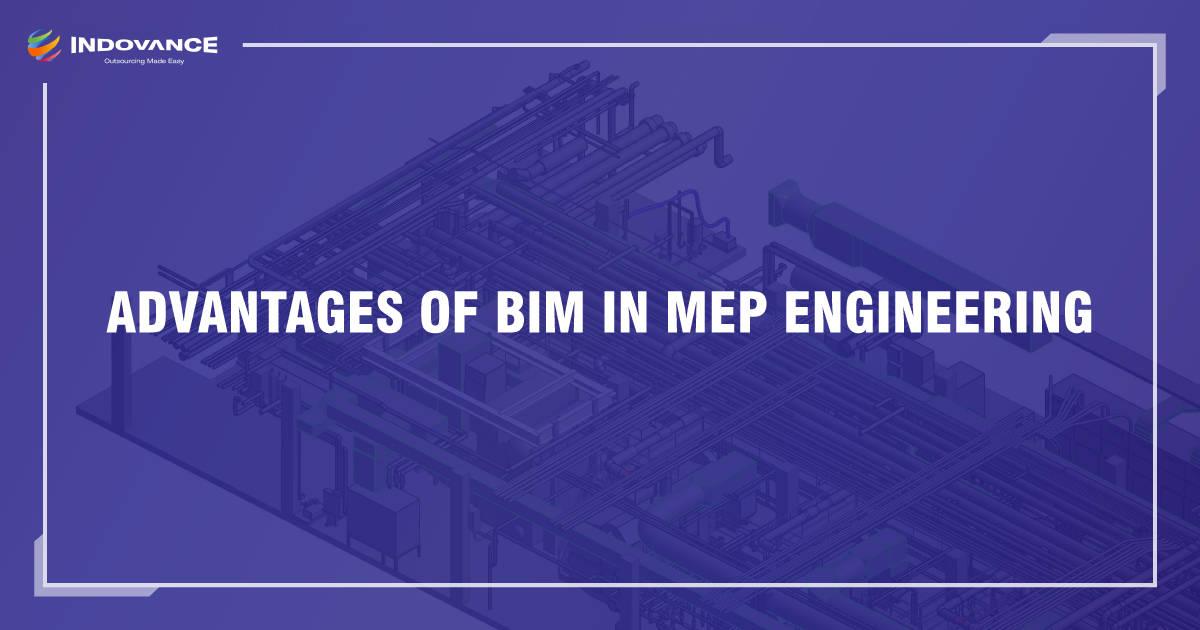 Advantages of BIM in MEP engineering
